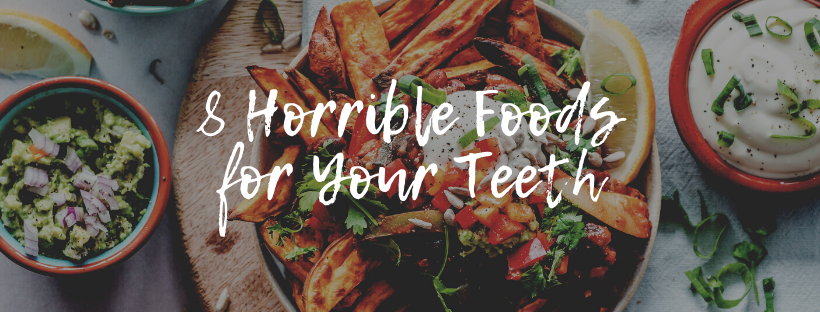8 Horrible Foods for Your Teeth