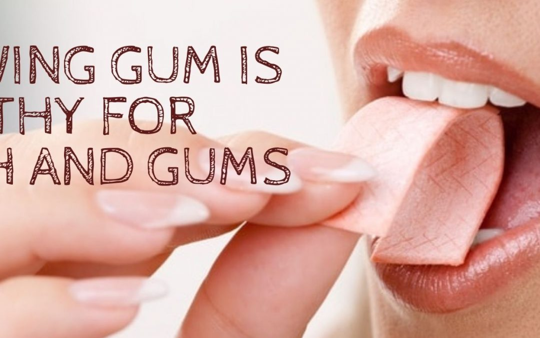 Chewing Gum is Healthy for Teeth and Gums — Prevents Cavities